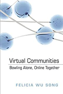 Virtual Communities: Bowling Alone, Online Together (Digital Formations)