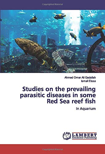 Studies on the prevailing parasitic diseases in some Red Sea reef fish: In Aquarium
