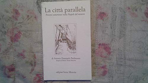 La Citta' Parallela. Percorsi Sotterranei Nella Napoli Del Mistero Pf6