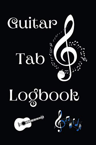 Guitar Tab Logbook: Notebook, 6 String Guitar Chord and Tablature Staff Music Paper for Guitar Players, Musicians, Teachers and Students   120 Pages, 6'x'9 inches (Guitar Manuscript Books)