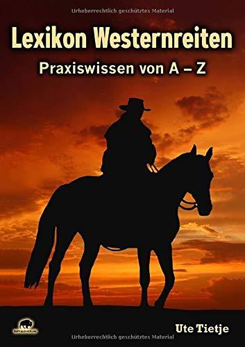Lexikon Westernreiten: Praxiswissen von A - Z