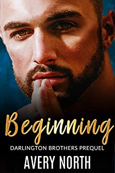 Beginning: Darlington Brothers Prequel by [Avery North]