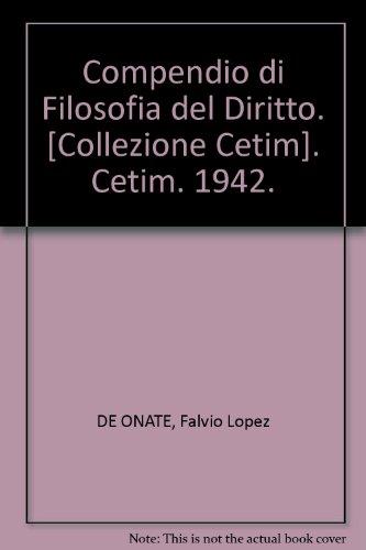 Compendio di Filosofia del Diritto. [Collezione Cetim]. Cetim. 1942.