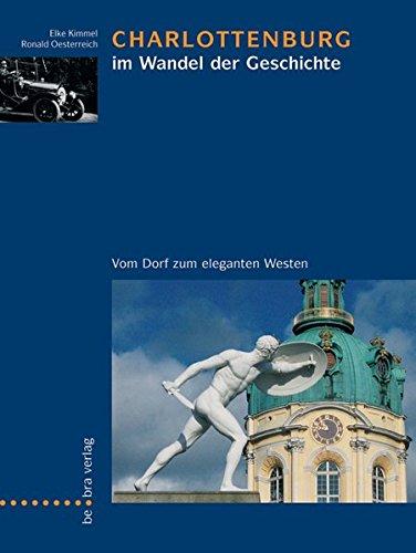 Charlottenburg im Wandel der Geschichte: Vom Dorf zum eleganten Westen