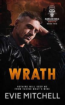Wrath: A Post-Apocalyptic Dystopian Australian Motorcycle Romance (Nameless Souls MC Book 2) by [Evie  Mitchell]