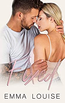 Fixed (Flawed Love Book 2) by [Emma Louise]