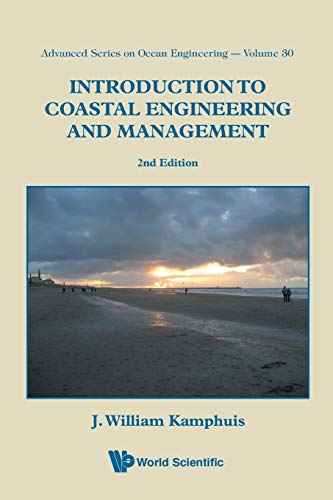 Introduction to Coastal Engineering and Management: Second Edition (Advanced Series on Ocean Enginee