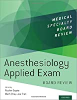 Anesthesiology Applied Exam Board Review (Medical Specialty Board Review)