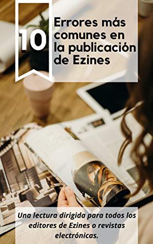 Los 10 errores más comunes en la publicación de Ezines o Revistas Electrónicas (Spanish Edition)
