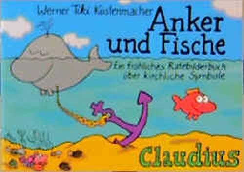 Anker und Fische: Ein fröhliches Ratebilderbuch über kirchliche Symbole: Ein fröhliches Ratebilderbuch über kirchliche Symbole, Bräuche und Feiertage