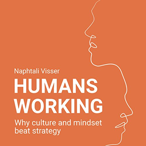 Humans Working: Why Culture and Mindset Beat Strategy audiobook cover art