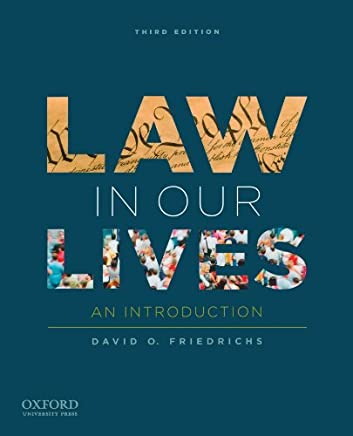Law in Our Lives: An Introduction by David O. Friedrichs (2011-08-08)