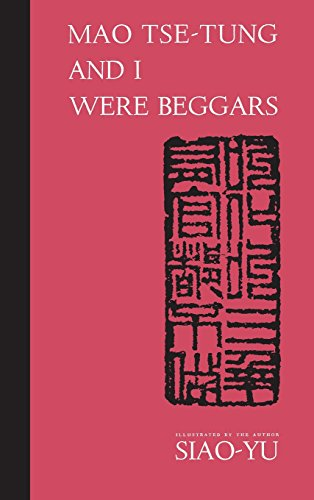Mao Tse-Tung & I Were Beggars