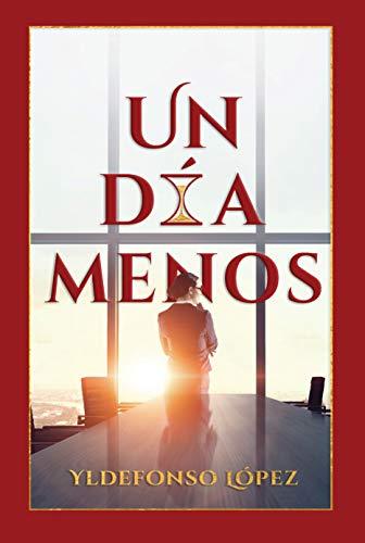 Un Día Menos eBook: López, Yldefonso, Jusino, Amanda, Núñez ...