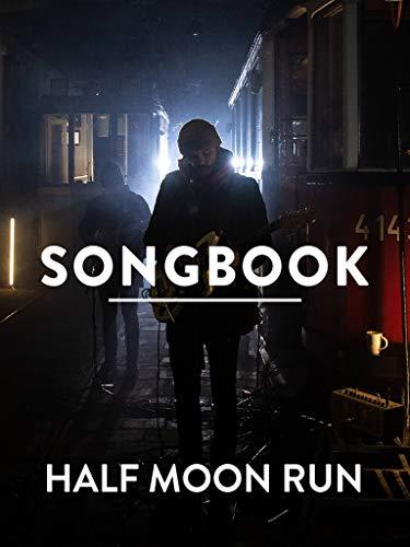 Songbook - Half Moon Run