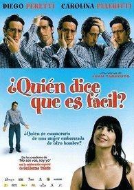 Quien Dice Que Es Facil? (2007) Director: Juan Taratuto. Actores: Diego Peretti,...