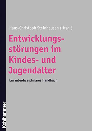 Entwicklungsstörungen im Kindes- und Jugendalter: Ein interdisziplinäres Handbuch