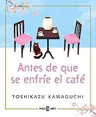Antes de que se enfríe el café par Toshikazu Kawaguchi
