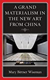 A Grand Materialism in the New Art from China (Philosophy and Cultural Identity) (English Edition)...