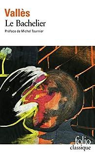 Jacques Vingtras, tome 2 : Le Bachelier par Jules Vallès