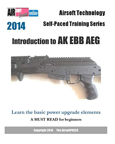 2014 Airsoft Technology Self-Paced Training Series: Introduction to AK EBB AEG: Learn the basic power upgrade elements
