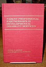 Parent-Professional Partnerships in Developmental Disability Services