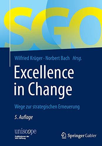 Excellence in Change: Wege zur strategischen Erneuerung (uniscope. Publikationen der SGO Stiftung)
