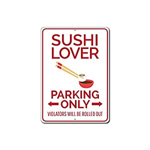 Sushi Lover Parking Sign, Sushi Sign, Food Lover Gift Sign, Sushi Lover Gift Sign, Sushi Wall Decor, Sushi Roll Aluminum…