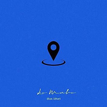Ku Mahu (feat. Izhar)