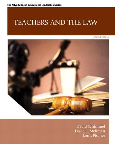 Compare Textbook Prices for Teachers and the Law Allyn & Bacon Educational Leadership 9 Edition ISBN 9780133564464 by Schimmel, David,Stellman, Leslie,Conlon, Cynthia,Fischer, Louis