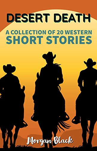 DESERT DEATH: A Collection of 20 Western Short Stories (English Edition)