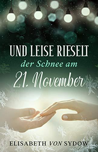 Und leise rieselt der Schnee am 21. November - Liebesroman