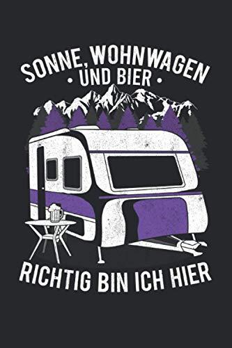 Sonne, Wohnwagen Und Bier Richtig Bin Ich Hier: Notizbuch mit 120 Seiten liniertem Papier (6x9 Zoll, ca. DIN A5 / 15.24 x 22.86 cm) Wohnwagen Bier Sonne Camping Urlaub Opa Sommer Ferien
