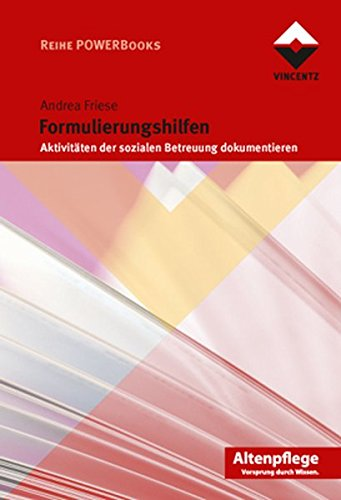 Formulierungshilfen: Aktivitäten der sozialen Betreuung dokumentieren (Altenpflege)