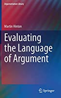 Evaluating the Language of Argument (Argumentation Library, 37)
