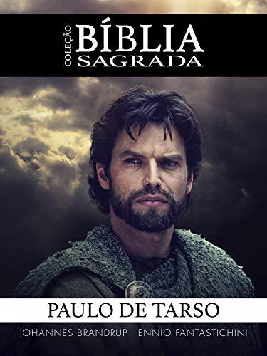 Coleção Bíblia Sagrada: Paulo de Tarso