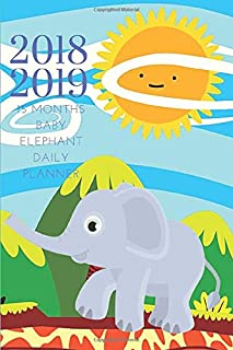2018 2019 15 Months Baby Elephant Daily Planner: Small Mini Calendar To Fit Purse & Pocket; Ultra Portable Monthly & Weekly Goals Journal With Quotes & Address Book; Dates From Oct 2018 - Dec 2019