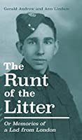 The Runt of the Litter: Or Memories of a Lad from London
