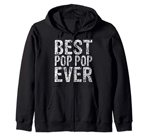 Best Pop Pop Ever Shirt Funny Christmas Gift Father's Day Zip Hoodie