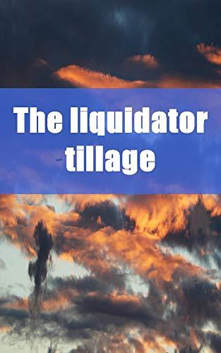 The liquidator tillage (French Edition)