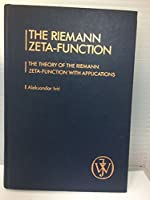 Riemann Zeta-function: The Theory of the Riemann Zeta-function with Applications (Pure & Applied Mathematics S.)