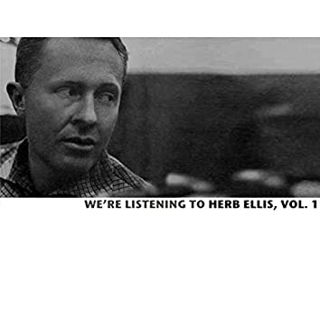 We're Listening to Herb Ellis, Vol. 1