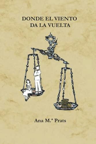Donde el viento da la vuelta (Spanish Edition)