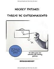HOCKEY PATINES: TAREAS DE ENTRENAMIENTO: Volumen I