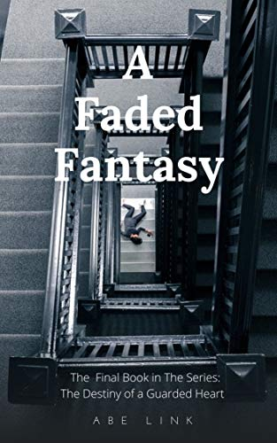A Faded Fantasy (The Destiny of a Guarded Heart Book 4) (English Edition)