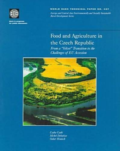 Food and Agriculture in the Czech Republic: From a Velvet Transition to the Challenges of EU Accession