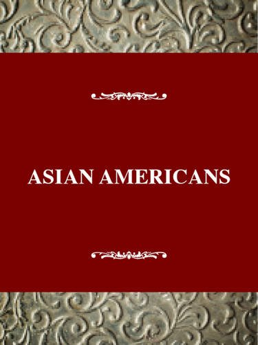 Asian Americans: An Interpretive History (Immigrant...