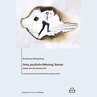 Stress, psychische Belastung, Burnout     Handeln, bevor der Job krank macht              Autor:                                                                                                                                 Carola Kleinschmidt,                                                                                        Dagmar Penzlin                               Sprecher:                                                                                                                                 Sonja Szylowicki                      Spieldauer: 1 Std. und 19 Min.     8 Bewertungen     Gesamt 4,8