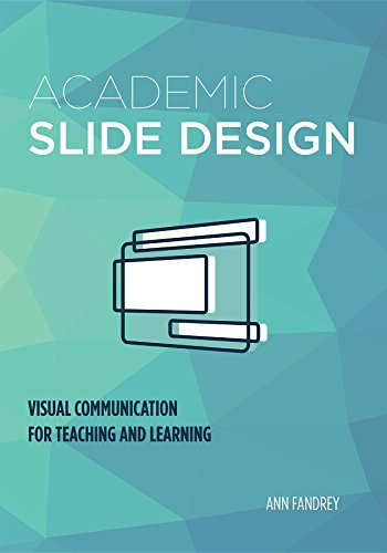 Academic Slide Design: Visual Communication for Teaching and Learning