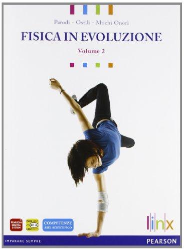 Fisica in evoluzione. Per le Scuole superiori. Con espansione online: 2